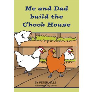 Me and Dad Build The Chook House