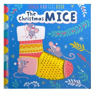 The Christmas Mice Touch and Feel Book