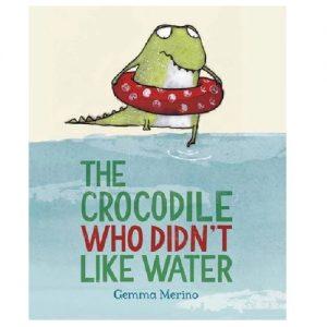 The Crocodile Who Didn't Like Water Book